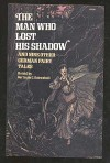 The Man Who Lost His Shadow, and Nine Other German Fairy Tales - Gertrude Clorius Schwebell