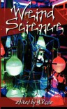 Weird Science - M. Rode, Elizabeth L. Brooks, Kiernan Kelly, Aidee Ladnier