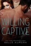 Willing Captive - Belle Aurora