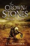 The Crown of Stones: Magic-Price (Book 1) - C.L.  Schneider