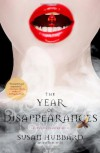 The Year of Disappearances  - Susan Hubbard