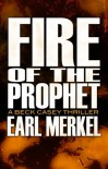 Fire Of The Prophet - A Beck Casey Thriller (Casey #2) - Earl Merkel