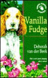 Vanilla Fudge (Hippo Animal) - Deborah Van Der Beek, John Bennett