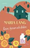 Rosor, kyssar och döden - Maria Lang