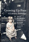 Growing Up Poor: A Literary Anthology - Robert Coles, Randy-Michael Testa, Michael H. Coles