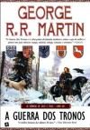 A Guerra dos Tronos - Luís Corte Real,  George R. R. Martin