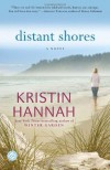 Distant Shores: A Novel - Kristin Hannah