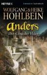 Anders. Der Gott der Elder  - Wolfgang Hohlbein, Heike Hohlbein