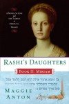 Rashi's Daughters, Book II: Miriam: A Novel of Love and the Talmud in Medieval France - Maggie Anton