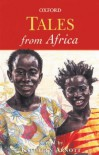 Tales from Africa (Oxford Myths and Legends) - Kathleen Arnott, Rosamund Fowler