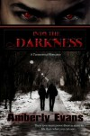 Into the Darkness - Amberly Evans