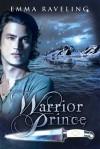 Warrior Prince - Emma Raveling