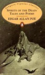 Spirits of the Dead: Tales and Poems - Edgar Allan Poe