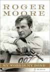 My Word is My Bond: A Memoir - Roger Moore