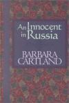 An Innocent in Russia - Barbara Cartland