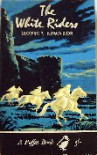The White Riders - Monica Edwards