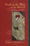 Drunk on the Wine of the Beloved: Poems of Hafiz - Hafez, حافظ, Thomas Rain Crowe
