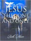 Jesus the One and Only - Beth Moore