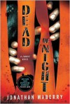 Dead of Night: A Zombie Novel - Jonathan Maberry