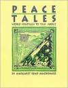 Peace Tales: World Folktales to Talk About - Margaret Read MacDonald