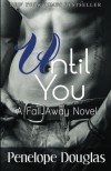 Until You: A Fall Away Novel - Penelope Douglas