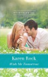 Wish Me Tomorrow (Mills & Boon Heartwarming) - Karen Rock