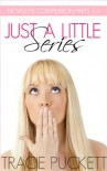 Just a Little Series - Tracie Puckett