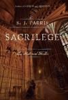Sacrilege - S.J. Parris