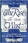Rise of the West: A History of the Human Community - William H. McNeill,  Bela Petheo (Illustrator)