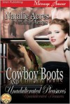 Cowboy Boots and Unadulterated Pleasures [Cowboy Boots 4] (Siren Publishing Menage Amour) - Natalie Acres