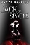 Jack of Spades - James  Hankins