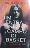 Jim entra nel campo di basket - Jim Carroll, Tullio Dobner