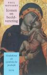 Iconen en beeldverering / druk 1: godsdienst als symbolische praktijk - P. Moyaert