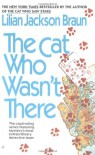 The Cat Who Wasn't There - Lilian Jackson Braun