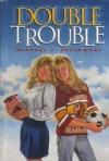 Double Trouble - Michael Pellowski, Mel Crawford
