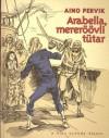Arabella, mereröövli tütar - Aino Pervik, Edgar Valter
