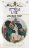Untamed Witch (Harlequin Presents, #465) - Patricia Lake