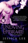 Undying Embrace (A Novel of the Enclave) (Entangled Edge) - Jessica Lee