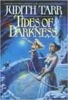 Tides of Darkness - Judith Tarr