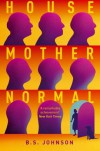 House Mother Normal - B.S. Johnson