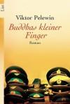 Buddhas kleiner Finger - Victor Pelevin