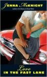 Love in the Fast Lane - Jenna McKnight