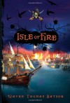 Isle of Fire - Wayne Thomas Batson