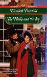 The Holly and the Ivy - Elisabeth Fairchild