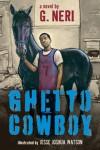 Ghetto Cowboy - G. Neri, Jesse Joshua Watson