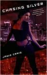 Chasing Silver - Jamie Craig