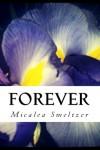 Forever - Micalea Smeltzer
