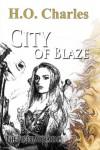 City of Blaze  - H.O. Charles