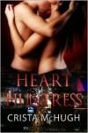 Heart of a Huntress - Crista McHugh