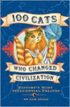 100 Cats Who Changed Civilization - Sam Stall